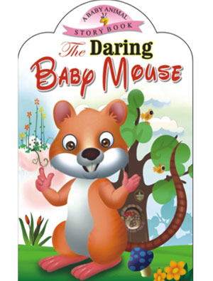 The Daring Baby Mouse