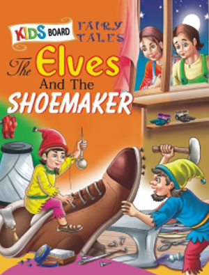 Kids Board Fairy Tales  The Elves and The Shoemake